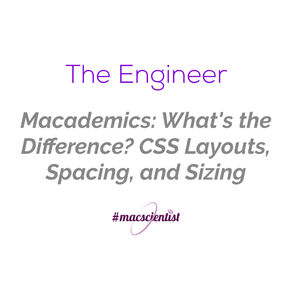 Macademics: What's the Difference? CSS layouts, spacing, and sizing.