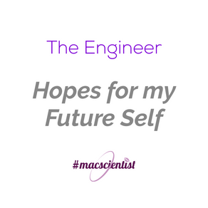 The Engineer: Hopes For My Future Self