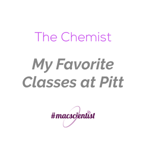 The Chemist: My Favorite Classes at Pitt