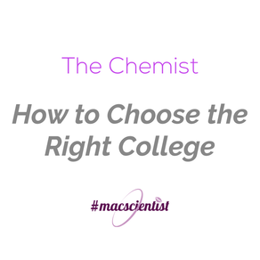 The Chemist: How to Choose the Right College