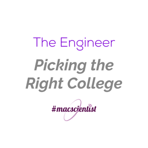 The Engineer: Picking the Right College