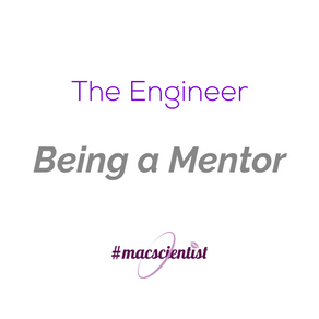 The Engineer: Being a Mentor