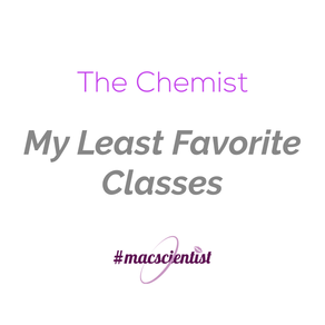 The Chemist: My Least Favorite Classes