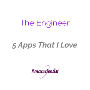 The Engineer: 5 Apps that I Love