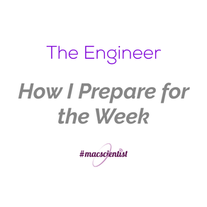 The Engineer: How I Prepare for the Week