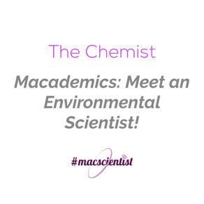 Macademics: Meet an Environmental Scientist!