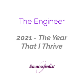 The Engineer: 2021 - The Year That I Thrive