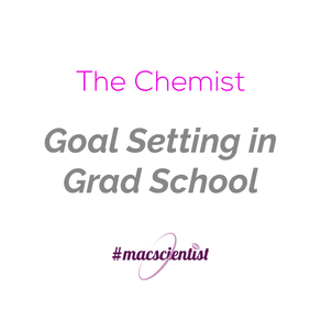 The Chemist: Goal Setting in Grad School