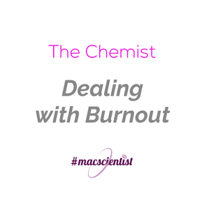 The Chemist: Dealing with Burnout