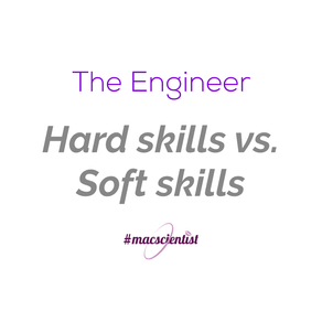 The Engineer: Hard Skills vs. Soft Skills