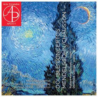 Double Concertos Mendelssohn/Chausson (Acte Préalable, 2016)