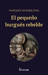capaebook_el_pequeno_burgues_rebelde.jpg