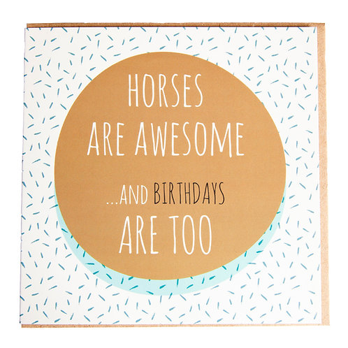 Gubblecote Card - Horses are Awesome and Birthdays are Too