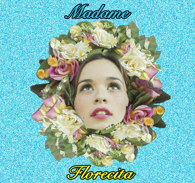 Madame Florecita