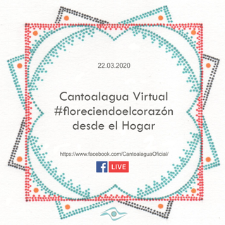 Cantoalagua Virtual #FloreciendoElCorazón desde el Hogar