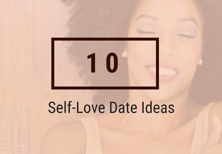 10 Self-Love Date Ideas!