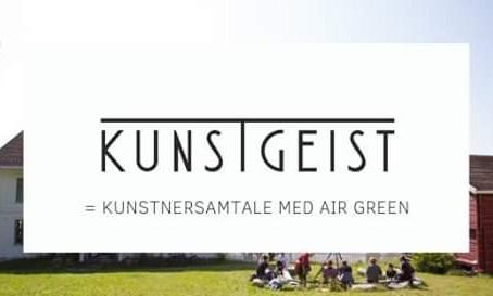 KUNSTGEIST=Kunstnersamtale med AiR Green
