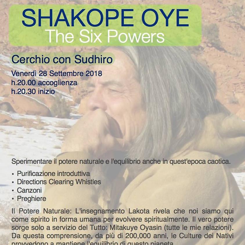 SHAKOPE OYE: The Six Powers - con Sudhiro