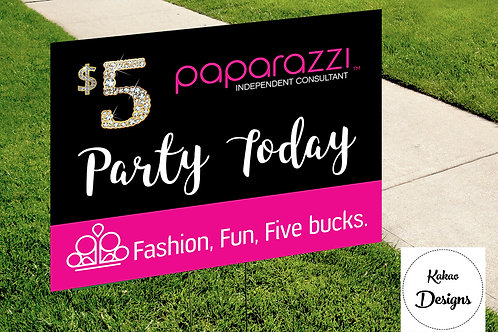 Party Today Paparazzi Accessories yard sign Five bucks