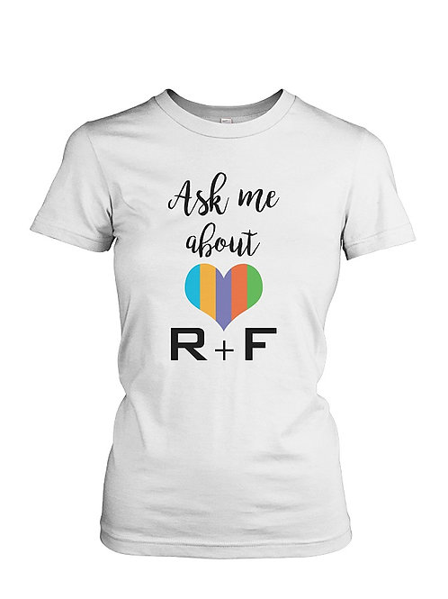 Ask me About R+F  ladies tee white