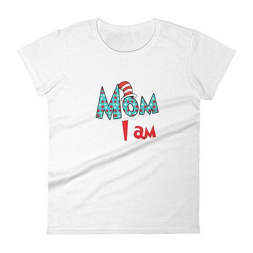 Mom I am - T-Shirt