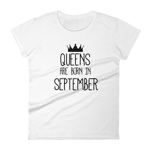 Queens are born in SEPTEMBER - T-Shirt