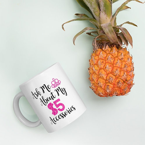 Ask me about my $5 accessories Mug 11oz