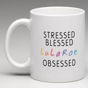 Stressed Blessed Lularoe obsessed mug