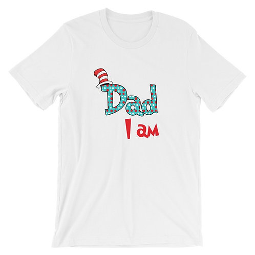 Dad I am - T-Shirt