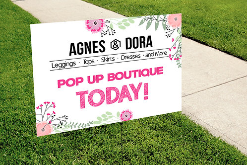 Agnes & Dora pop up boutique yard sign Floral