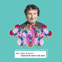 Lire entretien avec Marc Esquerré, Glaneur de mets et de mots