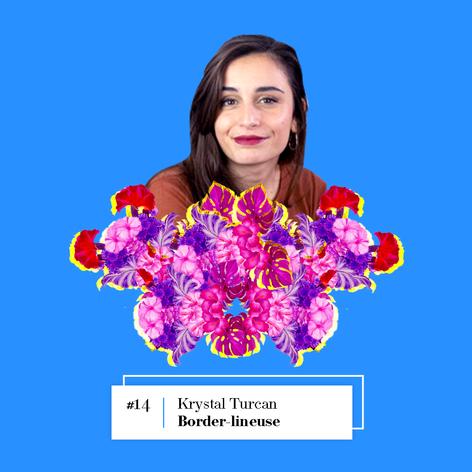 Lire l'entretien avec Krystal Turcan, Border-lineuse