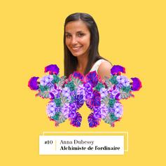 Lire entretien avec Anna Dubessy, Alchimiste de l'ordinaire