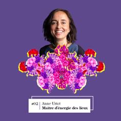 Lire entretien avec Anne Uriot, Maître d'énergie des lieux