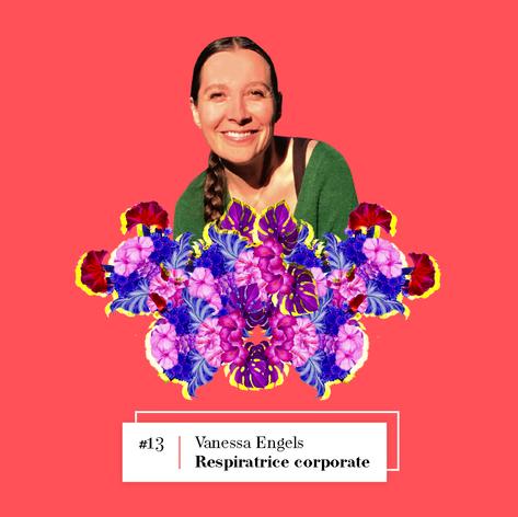 Lire l'entretien avec Vanessa Engels, Respiratrice corporate