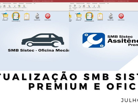 Confira as atualizações do mês de Julho SMB Sistec Oficina e Sistec Assistência