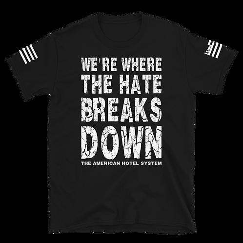 Where The Hate Breaks Down