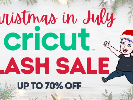 SAVE UP TO 70% ON CRICUT PRODUCTS! CHRISTMAS IN JULY