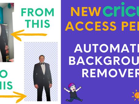 New Cricut Access Perk: Automatic Background Remover!
