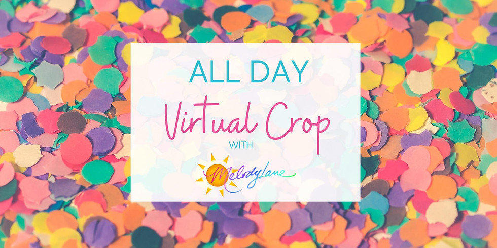 All Day Virtual Crop with Melody Lane