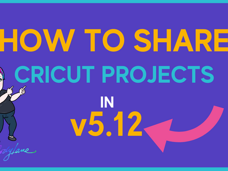 How to Share Cricut Projects in v5.12