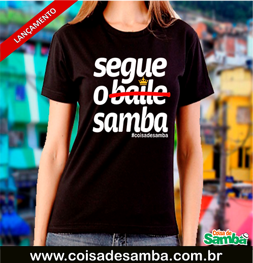 Segue o Samba 1 - Baby Look Algodão