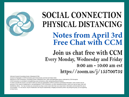 Social Connection Physical Distancing | Notes From 4/3/2020 Free Chat with CCM