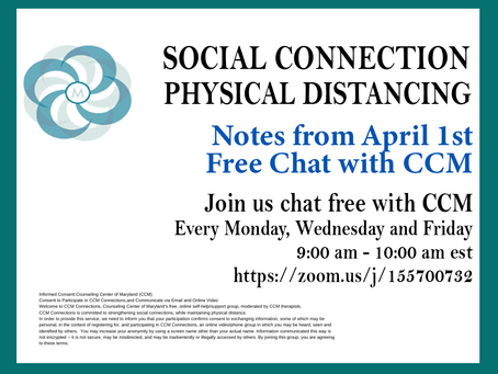 Social Connection Physical Distancing | Notes From 4/1/2020 Free Chat with CCM