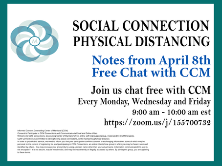 Social Connection Physical Distancing | Notes From 4/8/2020 Free Chat with CCM