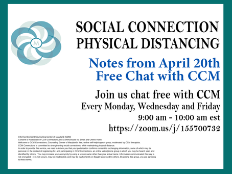 Social Connection Physical Distancing   Notes From 4/20/2020 Free Chat with CCM