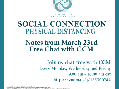 Social Connection Physical Distancing | Notes From 3/23/20 Free Chat with CCM