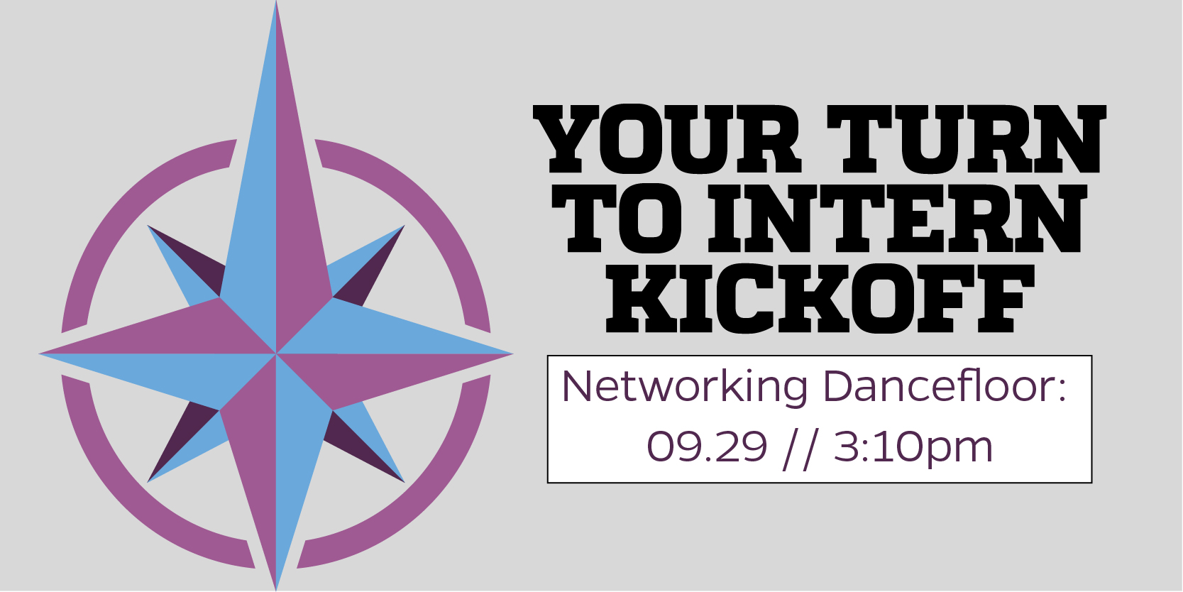 YOUR TURN TO INTERN KICKOFF (BME)