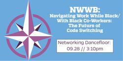 NAVIGATING WORKING WHILE BEING BLACK