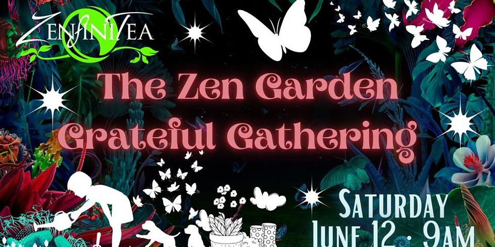 Zen Garden Grateful Gathering